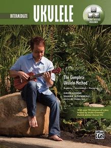 The Complete Ukulele Method: Intermediate Ukulele