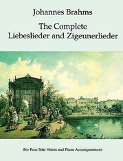 The Complete Liebeslieder and Zigeunerlieder