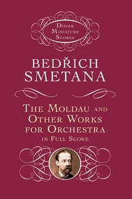 The Moldau and Other Works for Orchestra in Full Score