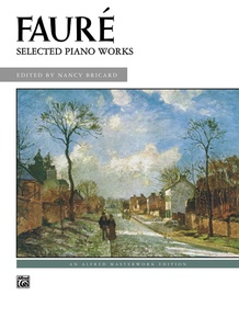 Fauré, Selected Piano Works