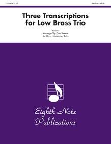 Three Transcriptions for Low Brass Trio