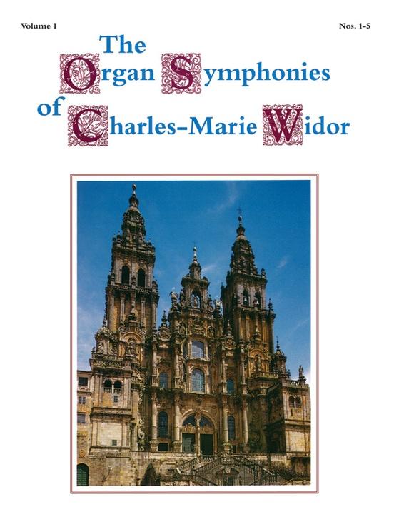 The Organ Symphonies of Charles-Marie Widor, Volume I