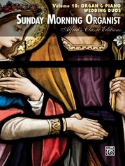 Sunday Morning Organist, Volume 10: Organ & Piano Wedding Duos