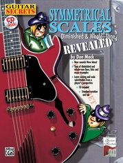 Guitar Secrets: Symmetrical Scales Revealed (Diminished and Whole Tone Scales)