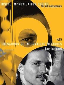 Inside Improvisation Series, Vol. 5: Thesaurus of Intervallic Melodies