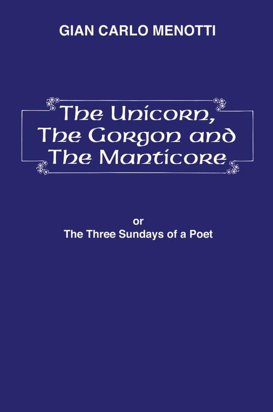 The Unicorn, the Gorgon and the Manticore (Three Sundays of a Poet)