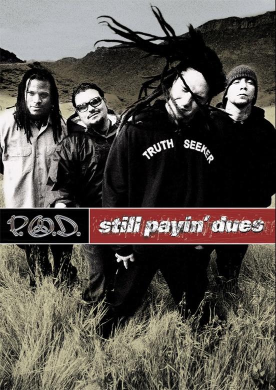 P.O.D.: Still Payin' Dues
