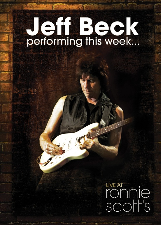 Jeff Beck: Performing This Week . . . Live at Ronnie Scott's