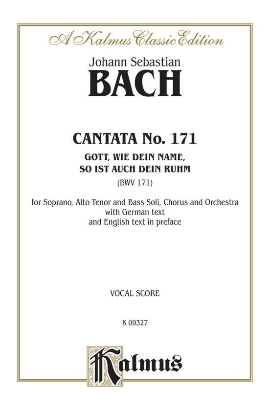 Cantata No. 171 -- Gott, wie dein Name, so ist auch dein Ruhm (God, As Your Name Is, So Is Also Your Praise)