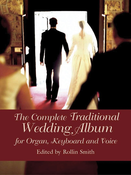 The Complete Traditional Wedding Al For Organ Keyboard And Voice