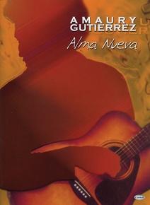Amaury Gutiérrez: Alma Nueva