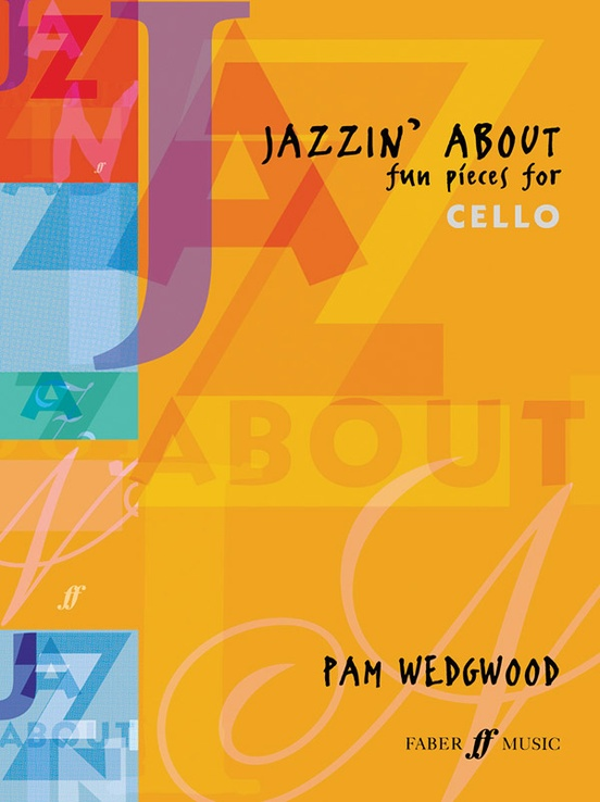 Jazzin' About: Fun Pieces for Cello