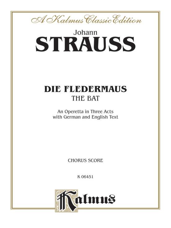 Die Fledermaus (The Bat), An Operetta in Three Acts
