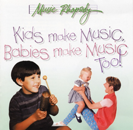Kids Make Music Series: Kids Make Music, Babies Make Music, Too!