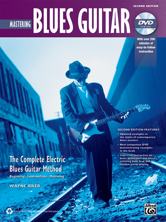 The Complete Blues Guitar Method: Mastering Blues Guitar (Second Edition)