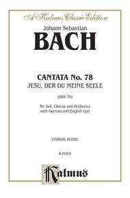 Cantata No. 78 -- Jesu, der du meine Seele