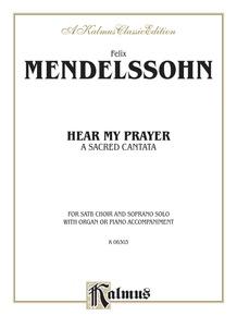 Hear My Prayer, A Sacred Cantata