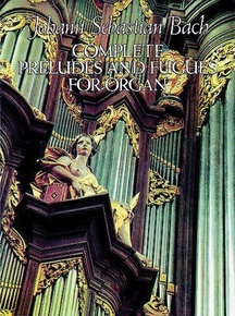 Preludes and Fugues for Organ (Complete)