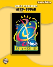 Music Expressions™ Grade 6 (Middle School 1): Afro-Cuban Percussion (Student Edition)