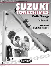 Suzuki Tonechimes, Volume 6: Folk Songs