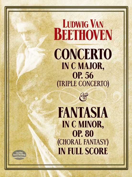 """Concerto in C Major, Opus 56 (""""Triple Concerto"""") and Fantasia in C Minor, Opus 80 (""""Choral Fantasy"""")"""