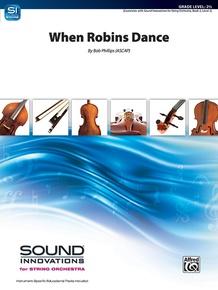 When Robins Dance