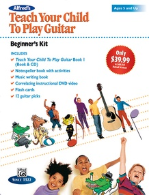 Alfred's Teach Your Child to Play Guitar: Beginner's Kit