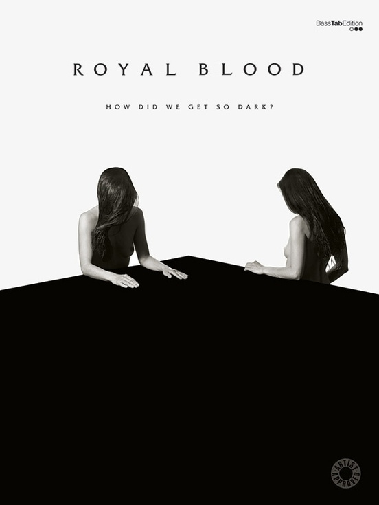 Royal Blood: How Did We Get So Dark?