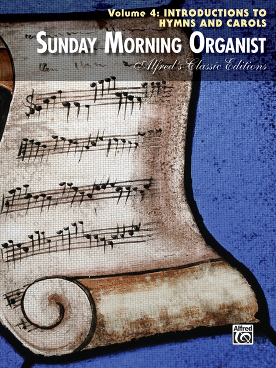 Sunday Morning Organist, Volume 4: Introductions to Hymns and Carols