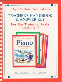 Alfred's Basic Piano Library: Ear Training Teacher's Handbook and Answer Key, Levels 1A-4