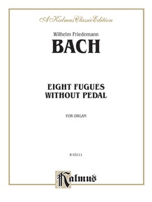 Eight Fugues Without Pedal