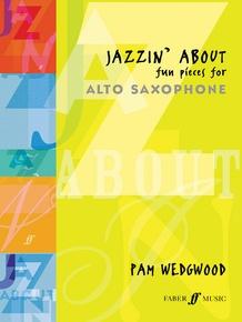 Jazzin' About: Fun Pieces for Alto Saxophone