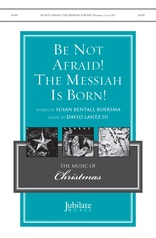 Be Not Afraid! The Messiah Is Born!