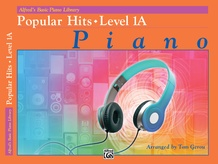 Alfred's Basic Piano Library: Popular Hits, Level 1A