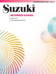 Suzuki Recorder School (Soprano and Alto Recorder) Accompaniment, Volume 8