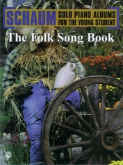 Schaum Solo Piano Album Series: The Folk Song Book