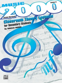 Music 2000: Classroom Theory Lessons for Secondary Students, Volume II Student Workbook