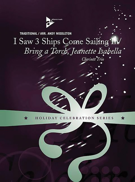 I Saw Three Ships Come Sailing In / Bring a Torch, Jeanette Isabella