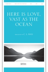Here Is Love, Vast As the Ocean