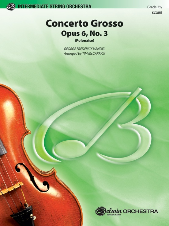 Concerto Grosso, Opus 6, No. 3 (Polonaise)