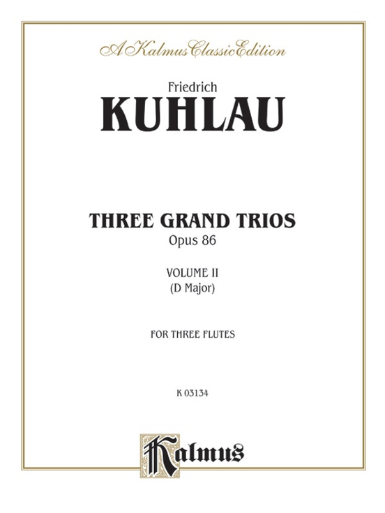Three Grand Trios, Opus 86: Volume II (D Major)
