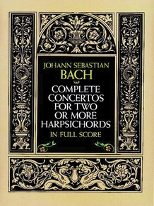 Complete Concertos for Two or More Harpsichords