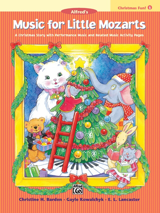 Music for Little Mozarts: Christmas Fun! Book 1