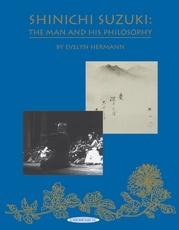 Shinichi Suzuki: The Man and His Philosophy (Revised)