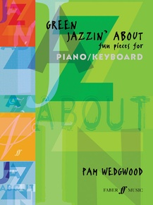 Green Jazzin' About: Fun Pieces for Piano/Keyboard