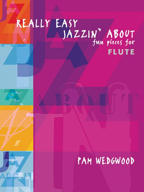 Really Easy Jazzin' About: Fun Pieces for Flute