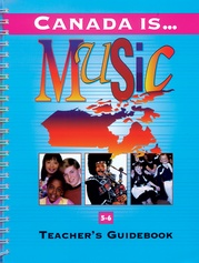Canada Is . . . Music, Grade 5-6 (1995 Edition)