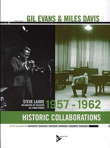 Gil Evans & Miles Davis: Historic Collaborations 1957--1962