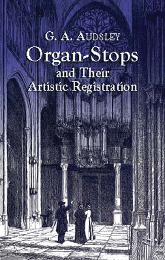 Organ Stops and Their Artistic Registration