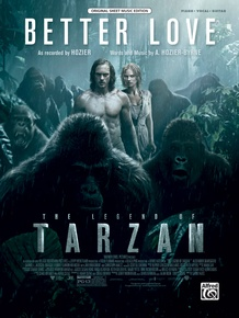 Better Love (from <i>The Legend of Tarzan</i>)